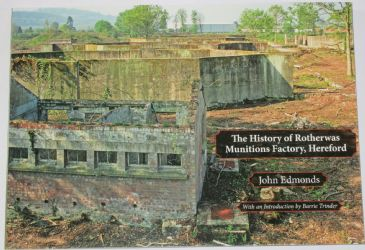 The History of Rotherwas Munitions Factory Hereford, by John Edmonds